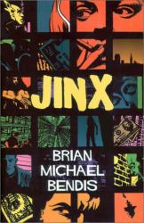 Brian Michael Bendis: Jinx: The Definitive Collection