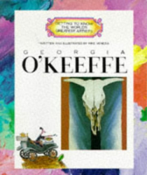 Mike Venezia: Georgia O'Keeffe (Getting to Know the World's Greatest Artists)