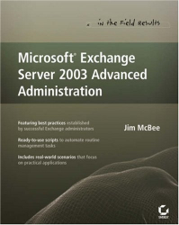 Jim McBee: Microsoft Exchange Server 2003 Advanced Administration