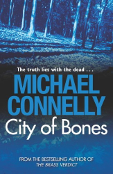 Michael Connelly: City Of Bones