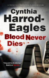 Cynthia Harrod-Eagles: Blood Never Dies (Bill Slider Mysteries)