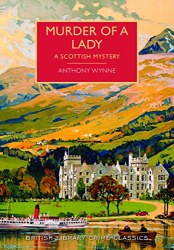 Anthony Wynne: Murder of a Lady (British Library Crime Classics)