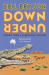 Bill Bryson: Down Under: Travels in a Sunburned Country