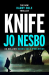 Jo Nesbo: Knife: (Harry Hole 12)