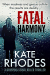 Kate Rhodes: Fatal Harmony: Alice Quentin 6
