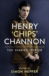 Chips Channon: Henry 'Chips' Channon: The Diaries (Volume 1): 1918-38