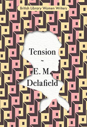E.M. Delafield: Tension: (British Library Women Writers)