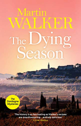 Martin Walker: The Dying Season