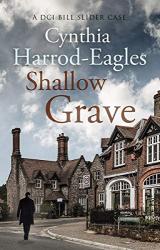 Cynthia Harrod-Eagles: Shallow Grave