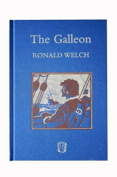 Ronald Welch: The Galleon (Carey Novels)