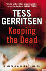 Tess Gerritsen: Keeping the Dead