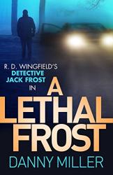 Danny Miller: A Lethal Frost