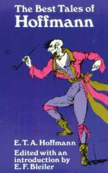 E.T.A. Hoffmann: Book - The Best Tales of Hoffmann