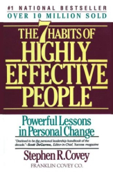 Stephen R. Covey: The Seven Habits of Highly Effective People: Restoring the Character Ethic (A Fireside Book)