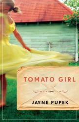 Jayne Pupek: Tomato Girl