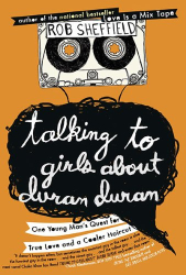 Rob Sheffield: Talking to Girls About Duran Duran