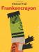 Michael Hall: Frankencrayon