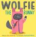 Ame Dyckman: Wolfie the Bunny