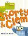 Michael Slack: Shorty & Clem