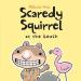Melanie Watt: Scaredy Squirrel at the Beach