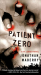 Jonathan Maberry: Patient Zero: A Joe Ledger Novel