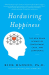 Rick Hanson: Hardwiring Happiness: The New Brain Science of Contentment, Calm, and Confidence