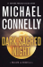 Michael Connelly: Dark Sacred Night (A Ballard and Bosch Novel)
