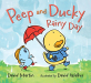 David Martin: Peep and Ducky Rainy Day