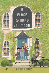 Albus, Kate: A Place to Hang the Moon