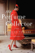 Kathleen Tessaro: The Perfume Collector: A Novel