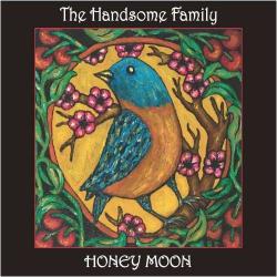Handsome Family - Honey Moon
