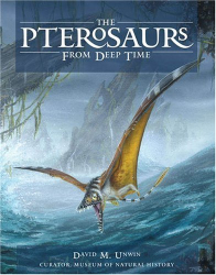 David M. Unwin: The Pterosaurs: From Deep Time