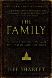 Jeff Sharlet: The Family: The Secret Fundamentalism at the Heart of American Power