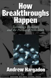 Andrew Hargadon: How Breakthroughs Happen