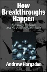 Andrew Hargadon: How Breakthroughs Happen