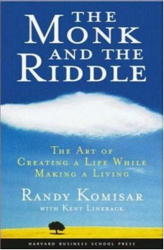 : The Monk and the Riddle: The Art of Creating a Life While Making a Living