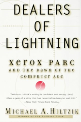 Michael A. Hiltzik: Dealers of Lightning: Xerox PARC and the Dawn of the Computer Age