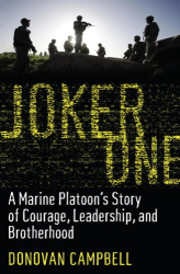 Donovan Campbell: Joker One: A Marine Platoon's Story of Courage, Leadership, and Brotherhood