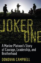 Donovan Campbell: Joker One: A Marine Platoon's Story of Courage, Leadership, and Brotherhood