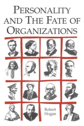 Robert Hogan: Personality and the Fate of Organizations