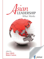 Dave Ulrich & Robert Sutton: Asian Leadership:What Works