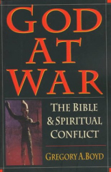 Gregory A. Boyd: God at War: The Bible & Spiritual Conflict