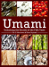 Ole Mouritsen: Umami: Unlocking the Secrets of the Fifth Taste (Arts and Traditions of the Table: Perspectives on Culinary History)
