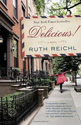 Ruth Reichl: Delicious!: A Novel