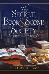Ellery Adams: The Secret, Book & Scone Society