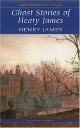 Henry James: Ghost Stories of Henry James (Wordsworth Classics) (Wordsworth Classics)
