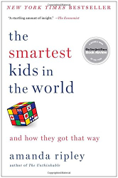 Amanda Ripley: The Smartest Kids in the World: And How They Got That Way