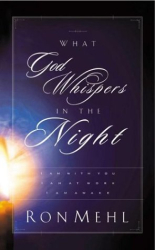Ron Mehl: What God Whispers in the Night