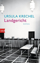 Ursula Krechel: Landgericht: Roman