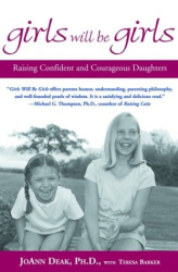 JoAnn Deak, Teresa Barker: Girls Will Be Girls: Raising Confident and Courageous Daughters